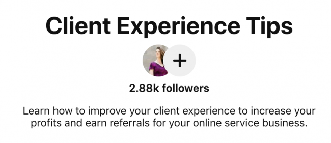 Pinterest Board Description Example - Client Experience Board!
