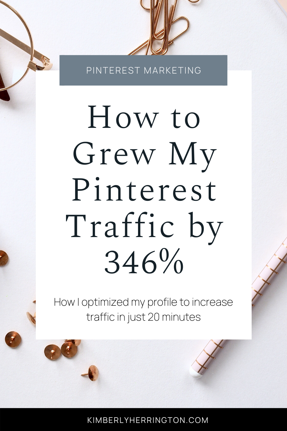 Pinterest Profile Optimization: How I got 346% More Traffic from Pinterest