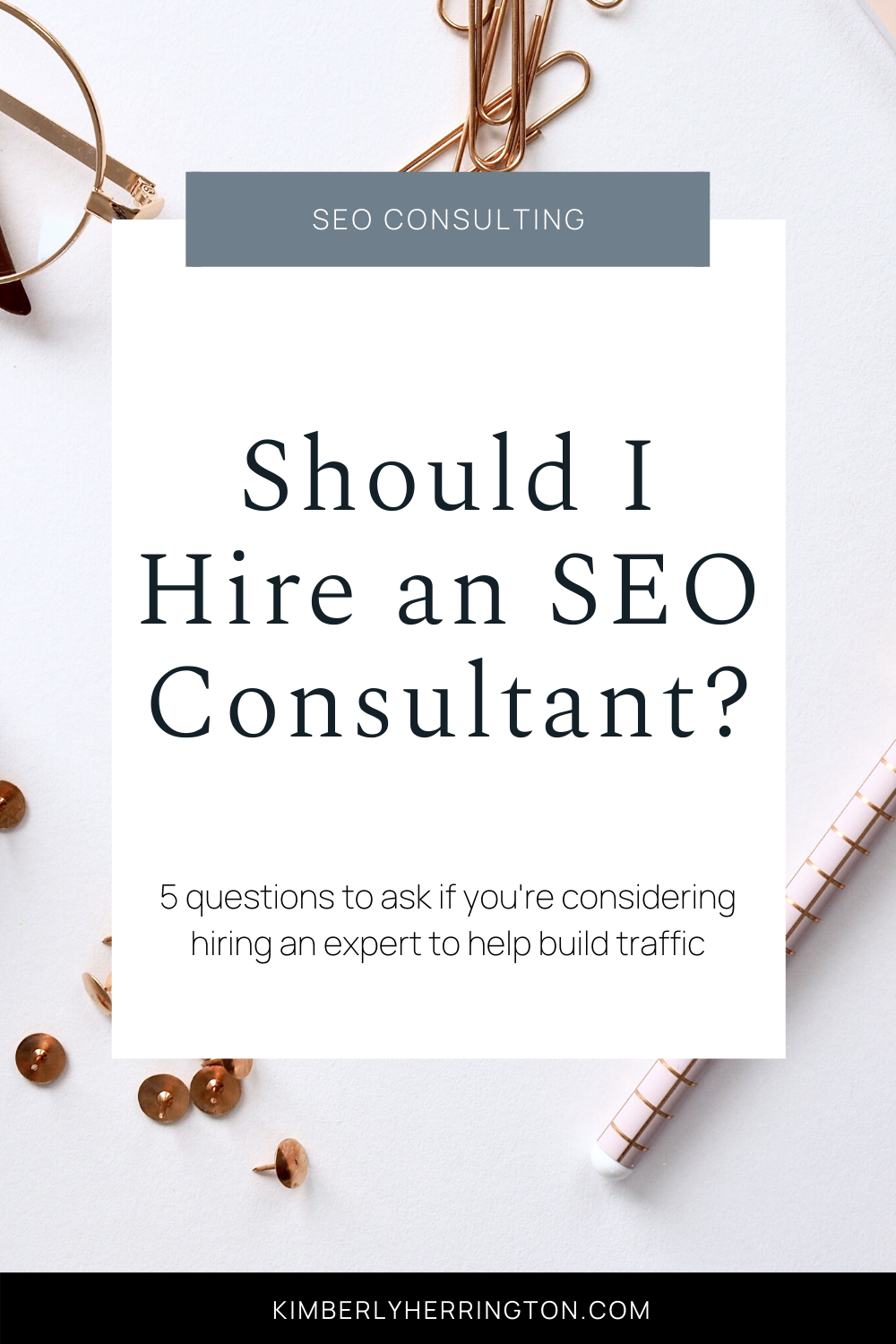 Advice for hiring an SEO Consultant