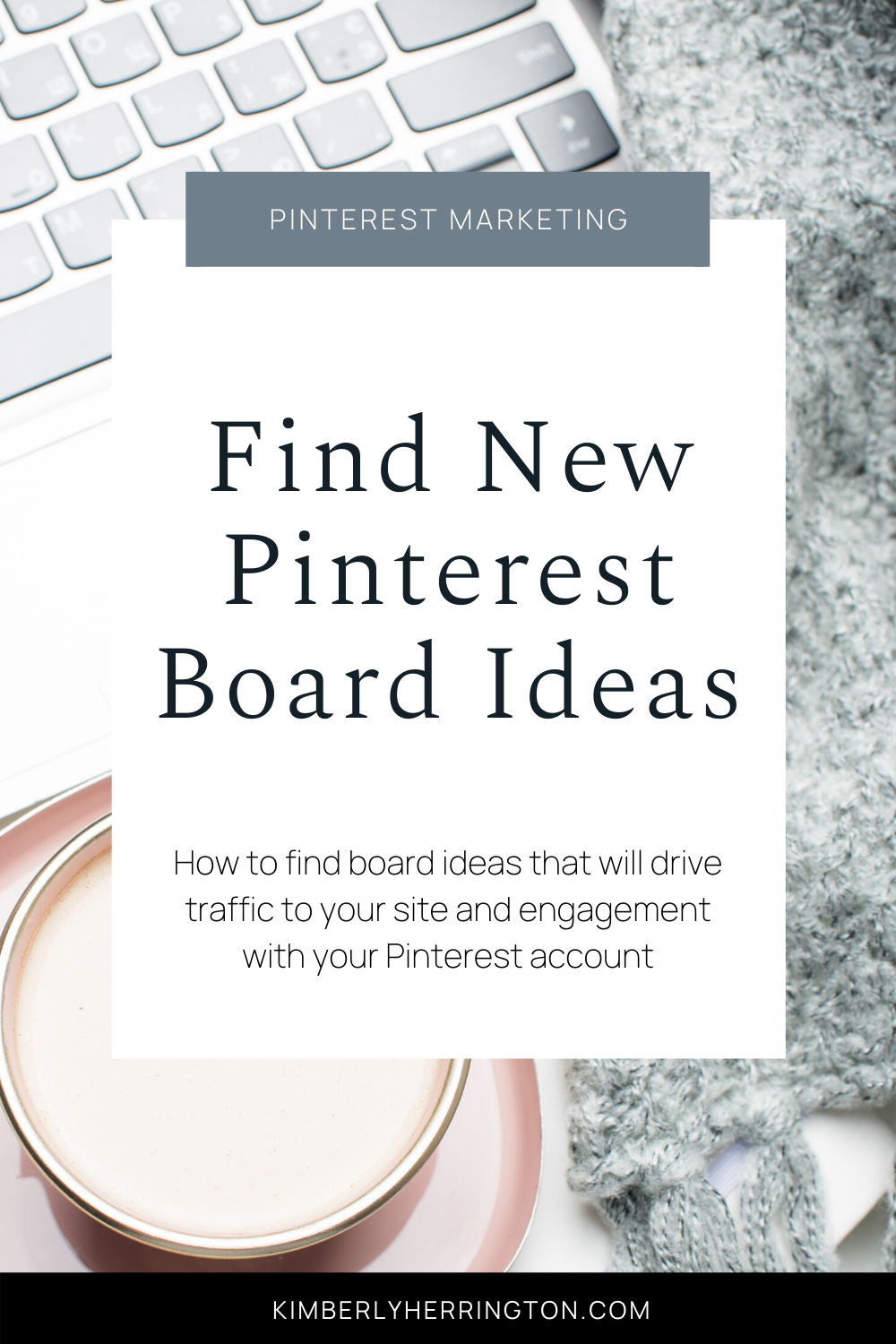 Find The Best Pinterest Board Ideas for Your Business
