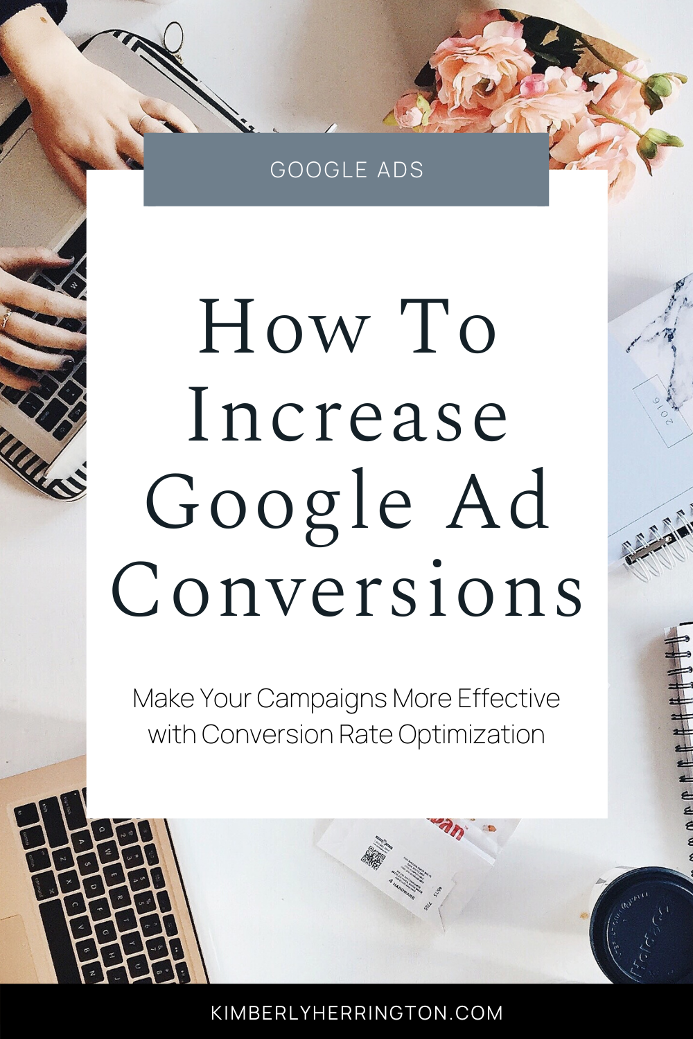 How to Improve Your Google Ads Conversion Rate